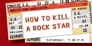 How to Kill a Rock Star Tiffanie DeBartolo