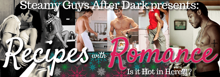 Recipes for Romance with Steamy Guys After Dark featuring author Rhian Cahill