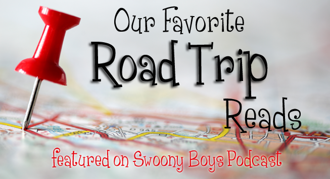 Road Trip Recommendations from Pretty Sassy Cool and Swoony Boys Podcast