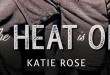 the-heat-is-on-katie-rose