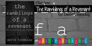 Ramblings of a Revenant David Tromblay