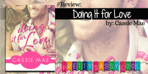 review doing it for love cassie mae