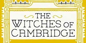 The Witches of Cambridge Menna van Praag