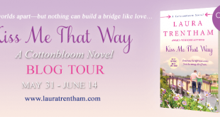 Kiss Me That Way Laura Trentham Blog Tour