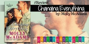 Changing Everything Molly McAdams