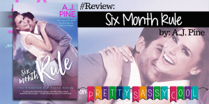 Six Month Rule by AJ Pine