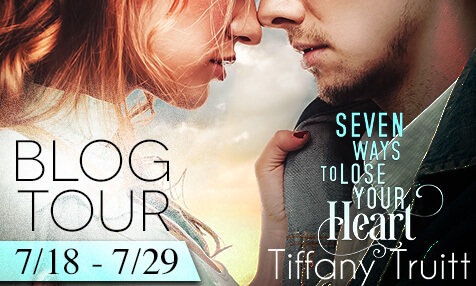 Seven Ways to Lose Your Heart Tiffany Truitt
