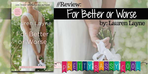 {Review} For Better or Worse by Lauren Layne