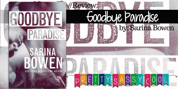 {Review} Goodbye Paradise by Sarina Bowen