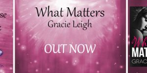 What Matters Gracie Leigh