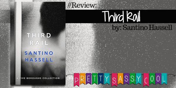 {Tour} Third Rail by Santino Hassell (with Review and Excerpt)
